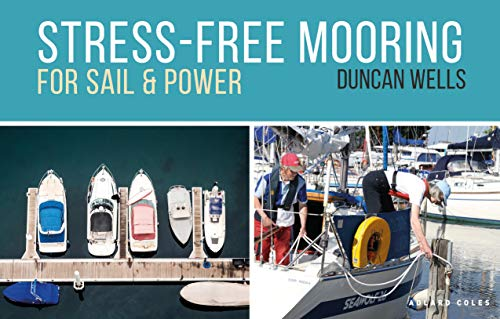 Stress-Free Mooring: For Sail and Power (English Edition)
