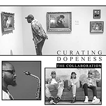 Curating Dopeness: The Collaboration