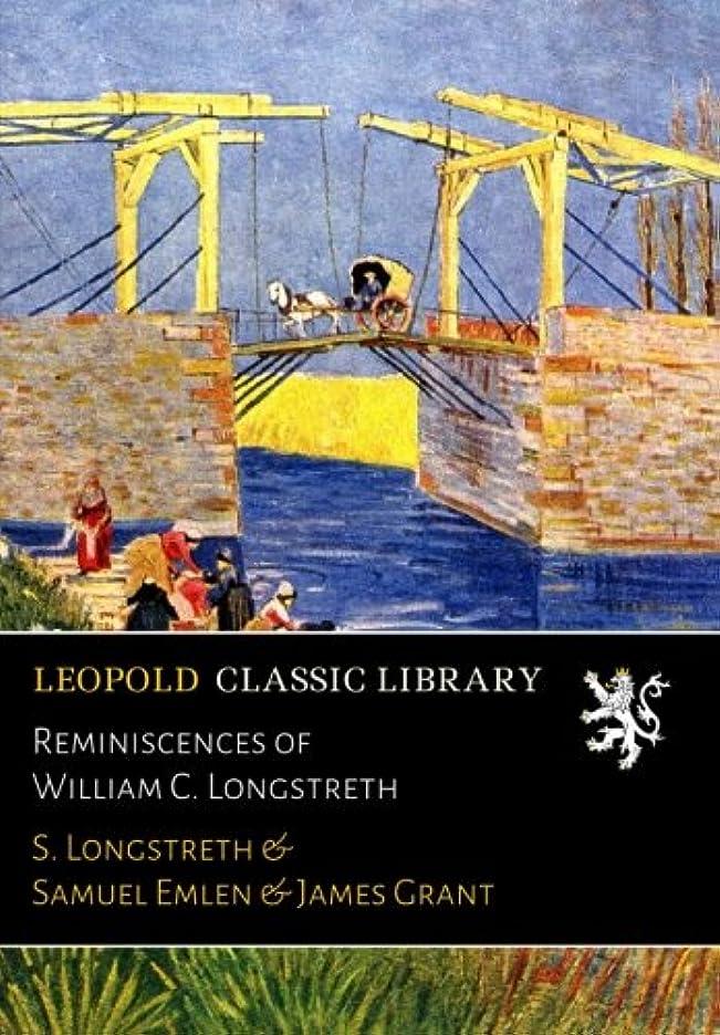 放棄入札桁Reminiscences of William C. Longstreth
