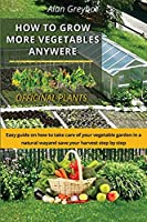 How to grow more vegetables anywhere