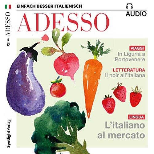 ADESSO Audio - L'italiano al mercato. 5/2017 Titelbild
