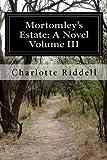 Mortomley's Estate: A Novel Volume III