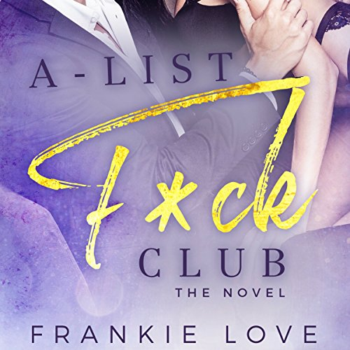 A-List F*ck Club: The Novel audiobook cover art