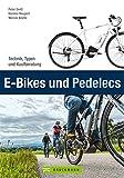 E-Bikes und Pedelecs: Alle wichtigen Informationen zum E-Bike, Pedelec und Elektrofahrrad in einem...