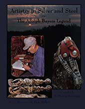 By J. Martin Basinger Artistry in Silver and Steel: The Adolph Bayers Legend (vol 2) [Hardcover]