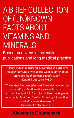 A Brief Collection of Unknown Facts about Vitamins and Minerals: Based on Dozens of Scientific Publications and Long Medical Practice (English Edition)