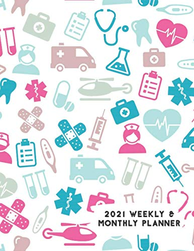 2021 Weekly & Monthly Planner: Medical Doctor Nurse Dentist Icons Calendar & Journal
