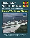 Royal Navy Motor Gun Boat Manual: 1942-45 (British Power Boat Company) (Owners' Workshop Manual)