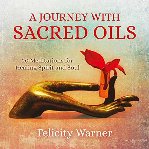 A Journey with Sacred Oils cover art