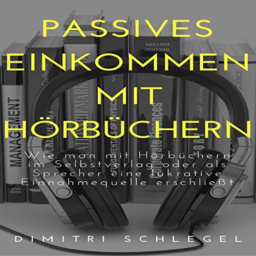 Passives Einkommen mit Hörbüchern [Passive Income with Audiobooks] audiobook cover art