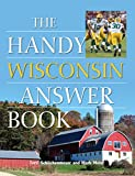 The Handy Wisconsin Answer Book (The Handy Answer Book Series)