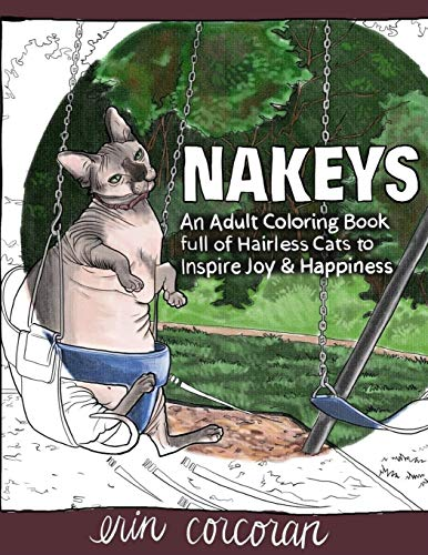 NAKEYS: An Adult Coloring Book full of Hairless Cats to Inspire Joy & Happiness (Nakey Coloring Books)