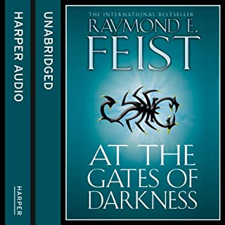 At the Gates of Darkness                   By:                                                                                                                                 Raymond E Feist                               Narrated by:                                                                                                                                 Peter Joyce                      Length: 10 hrs and 53 mins     124 ratings     Overall 4.8