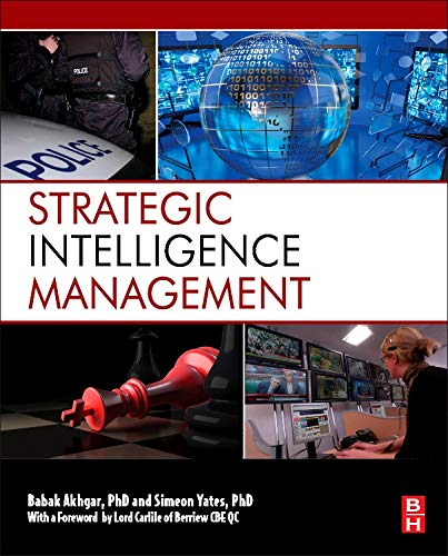 Strategic Intelligence Management: National Security Imperatives and Information and Communications