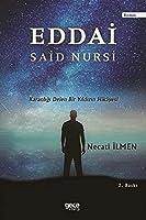 Eddai - Said Nursi; Karanligi Delen Bir Yildizin Hikayesi