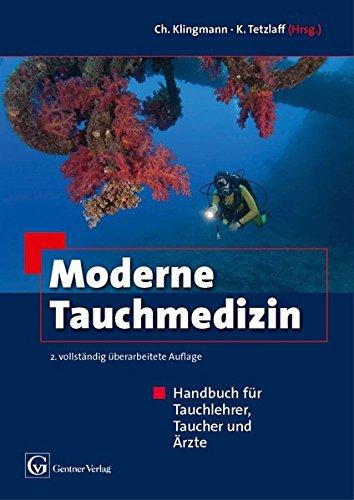 Moderne Tauchmedizin: Handbuch für Tauchlehrer, Taucher und Ärzte