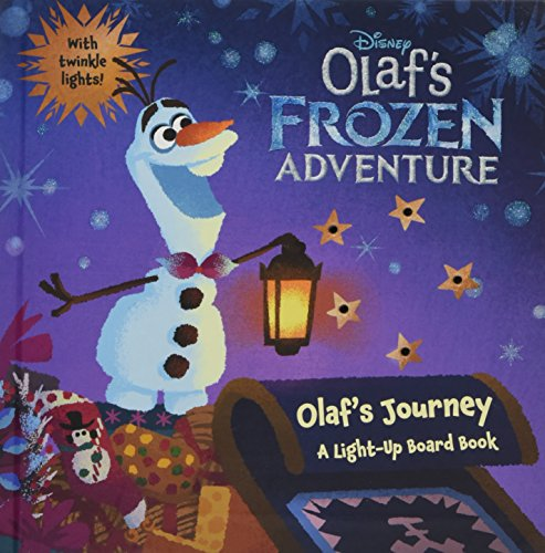 Olaf's Frozen Adventure Olaf's Journey: A Light-Up Board Book