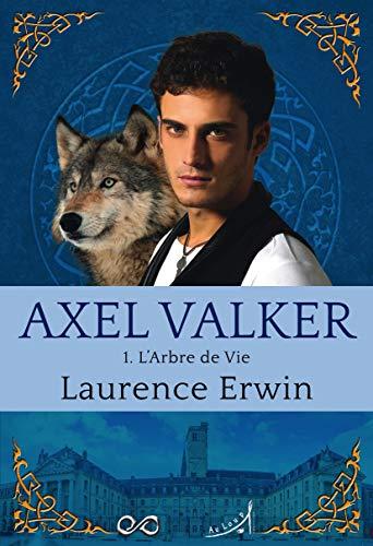 Axel Valker T1 : l'Arbre de Vie
