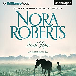 Irish Rose     Irish Hearts, Book 2              By:                                                                                                                                 Nora Roberts                               Narrated by:                                                                                                                                 Amy Rubinate                      Length: 6 hrs and 50 mins     7 ratings     Overall 4.3