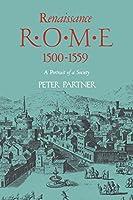 Renaissance Rome: A Portrait of a Society 1500-1559