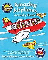 Amazing Machines Amazing Airplanes Activity book by Tony Mitton(2016-05-17)
