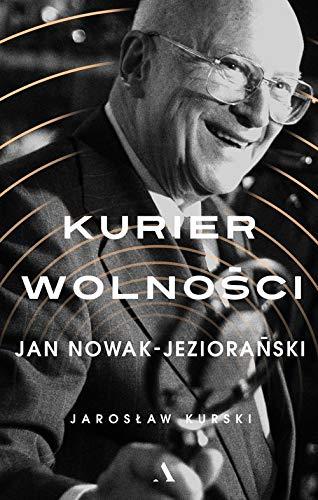 KURIER WOLNOŚCI JAN NOWAK-JEZIORAŃSKI wyd. 2/2019