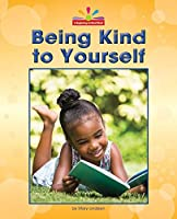 Being Kind to Yourself (Begining-to-Read)