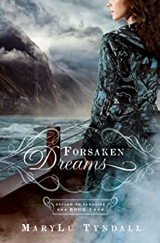 Forsaken Dreams (Escape to Paradise Book 1) by [MaryLu Tyndall]