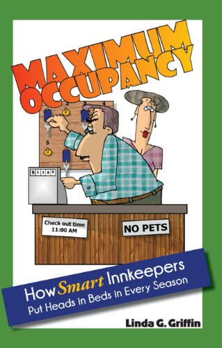 Maximum Occupancy: How Smart Innkeepers Put Heads in Beds in Every Season (English Edition)