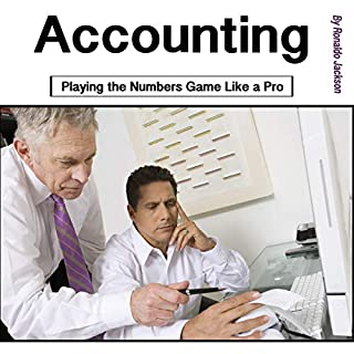 Accounting: Playing the Numbers Game Like a Pro                   By:                                                                                                                                 Ronaldo Jackson                               Narrated by:                                                                                                                                 Peter R. Ormond                      Length: 1 hr and 6 mins     Not rated yet     Overall 0.0