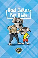 Dad Jokes for Kids: 400+ Hilarious Dad Jokes to Make Your Family Laugh Out Loud!