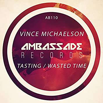 Tasting / Wasted Time