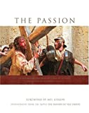 "The Passion: Photography from the Movie ""The Passion of the Christ"""