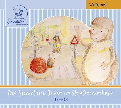 Sterntaler Hörgeschichten:Dix, Stuart & Isidor Im Straßenverkehr