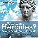 Who was Hercules? Greek Mythology for Kids | Children's Greek & Roman Books