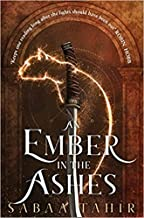by Sabaa Tahir An Ember in the Ashes (Ember Quartet) Paperback - 11 Febuary 2016