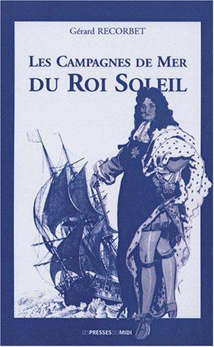 LES CAMPAGNES DE MER DU ROI SOLEIL
