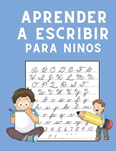 Aprender A Escribir Para Niños: Aprender A Escribir Letras Para Niños: Primeros Ejercicios De Escritura Para Aprender El Alfabeto - Cuaderno para aprender a escribir letras