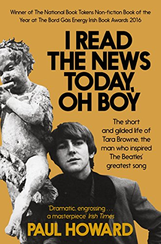 I Read the News Today, Oh Boy: The short and gilded life of Tara Browne, the man who...