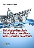Il riciclaggio finanziario tra evoluzione normativa e riflessi operativi di contrasto