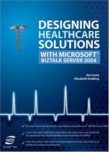 Designing Healthcare Solutions With Microsoft Biztalk Server 2004