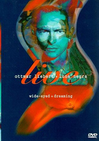 Ottmar Liebert / Luna Negra - Wide Eyed Dreaming