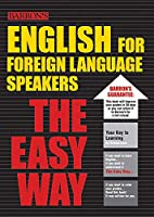 English for Foreign Language Speakers the Easy Way (Barron's Easy Way)