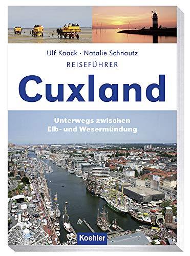 Reiseführer Cuxland: Unterwegs zwischen Elb- und Wesermündung