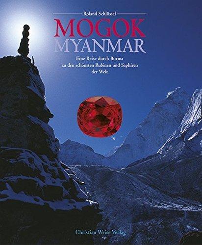 Mogok Myanmar: Eine Reise durch Burma zu den schönsten Rubinen und Saphiren der Welt by Roland Schlüssel (2002-01-01)