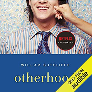 Otherhood                   By:                                                                                                                                 William Sutcliffe                               Narrated by:                                                                                                                                 Caroline Langrishe                      Length: 9 hrs and 21 mins     13 ratings     Overall 4.5