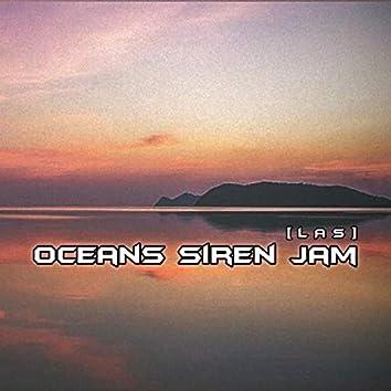 Oceans Siren Jam