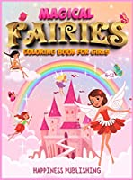 Magical Fairies Coloring book for girls 6-12: A Coloring book for children with cutie Fairies and Princess