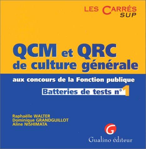 QCM ET QRC DE CULTURE GENERALE AUX CONCOURS DE LA FONCTION PUBLIQUE. Batteries de tests n°1 (QCM Carrés Sup)
