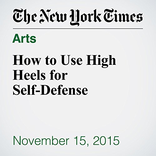 How to Use High Heels for Self-Defense                   By:                                                                                                                                 Abby Ellin                               Narrated by:                                                                                                                                 Barbara Benjamin-Creel                      Length: 7 mins     Not rated yet     Overall 0.0